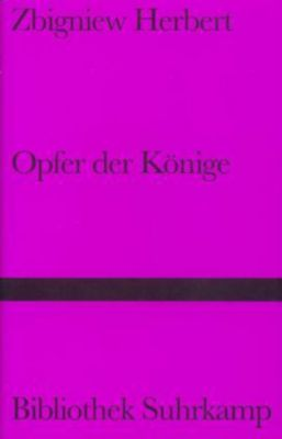 Opfer der Könige, Zbigniew Herbert