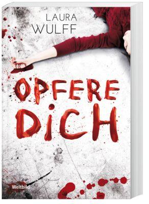 Opfere dich, Laura Wulff