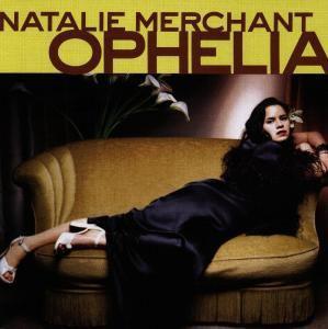 Ophelia, Natalie Merchant
