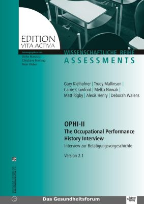 OPHI-II. The Occupational Performance History Interview (Version 2.1), Gary Kielhofner