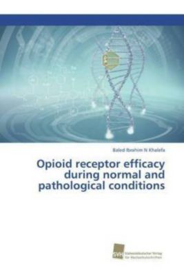 Opioid receptor efficacy during normal and pathological conditions, Baled Ibrahim N Khalefa