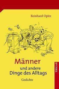 Opitz, R: Männer und andere Dinge des Alltags - Reinhard Opitz  