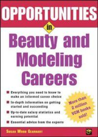 Opportunities in Series: Opportunities in Beauty and Modeling Careers, Susan Wood Gearhart