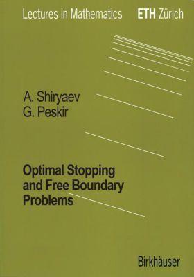 Optimal Stopping and Free Boundary Problems, Albert N. Shiryaev