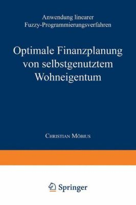 Optimale Finanzplanung von selbstgenutztem Wohnungseigentum, Christian Möbius
