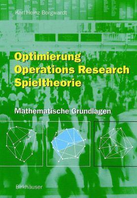 Optimierung Operations Research Spieltheorie, Karl H. Borgwardt
