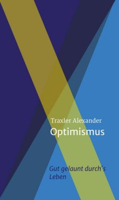 Optimismus, Alexander Traxler