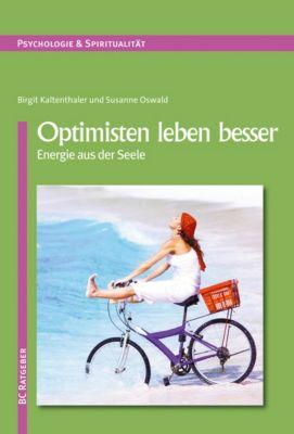 Optimisten leben besser, Birgit Kaltenthaler, Susanne Oswald