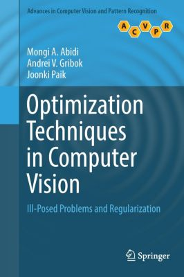 Optimization Techniques in Computer Vision, Mongi A. Abidi, Andrei V. Gribok, Joonki Paik