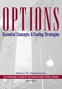 Options:Essential Concepts, 3rd Edition, The Options Institute