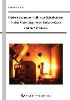 Optisch gepumpte Halbleiter-Scheibenlaser in den Materialsystemen InGaAs/As und GaAsSb/GaAs, Eckart Gerster