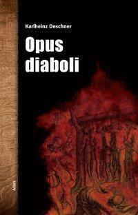 Opus diaboli, Karlheinz Deschner