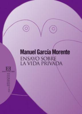 Opuscula philosophica: Ensayo sobre la vida privada, Manuel García Morente