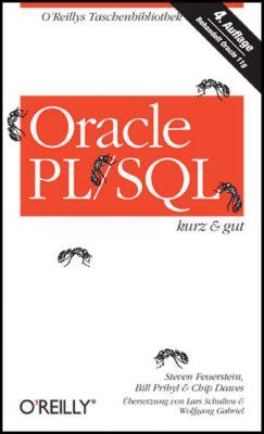 Oracle PL/SQL - kurz & gut, Steven Feuerstein, Bill Pribyl, Chip Dawes