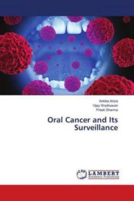Oral Cancer and Its Surveillance, Ankika Arora, Vijay Wadhawan, Preeti Sharma