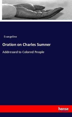 Oration on Charles Sumner, Evangeline
