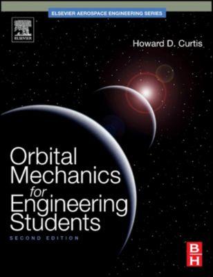 Orbital Mechanics for Engineering Students, Howard D Curtis