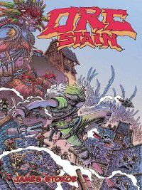 Orc Stain: Orc Stain, Volume 1, James Stockoe