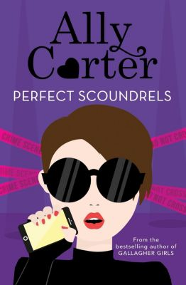 Orchard Books: Perfect Scoundrels, Ally Carter