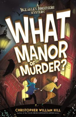 Orchard Books: What Manor of Murder?, Christopher William Hill
