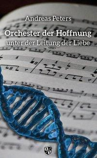 Orchester der Hoffnung - Andreas Andrej Peters pdf epub