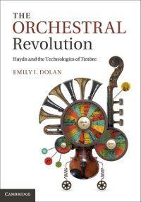 Orchestral Revolution, Emily I. Dolan