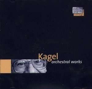 Orchestral Works, Mauricio Kagel, Rso Saarbruecken