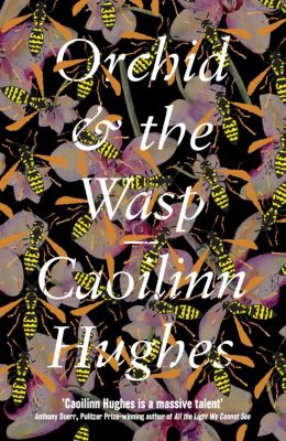 Orchid & the Wasp, Caoilinn Hughes