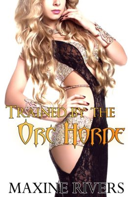Orcs' Tribute: Trained by the Orc Horde (Orcs' Tribute #2), Maxine Rivers