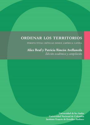 Ordenar los territorios, Alice Beuf, Patricia Rincón