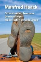 Ordensbruder, Seemann, Drachenflieger - mein »fast« normales Leben - Manfred Haack pdf epub