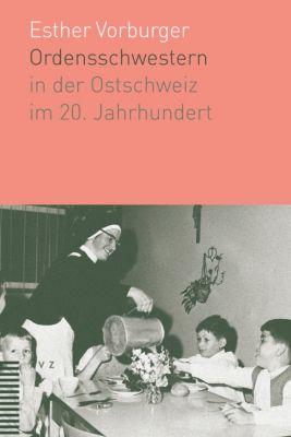 Ordensschwestern in der Ostschweiz im 20. Jahrhundert, Esther Vorburger