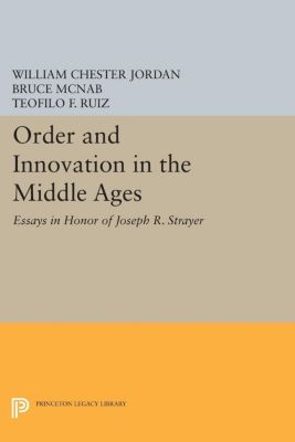 Order and Innovation in the Middle Ages