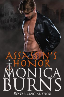 Order of the Sicari: Assassin's Honor (Order of the Sicari, #1), Monica Burns