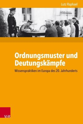 Ordnungsmuster und Deutungskämpfe, Lutz Raphael