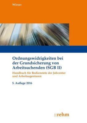 Ordnungswidrigkeiten bei der Grundsicherung von Arbeitsuchenden (SGB II), Raimund Wieser