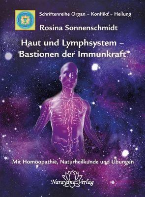 Organ - Konflikt - Heilung: Haut und Lymphsystem – Bastionen der Immunkraft, Rosina Sonnenschmidt