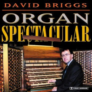 Organ Spectacular, David Brigg