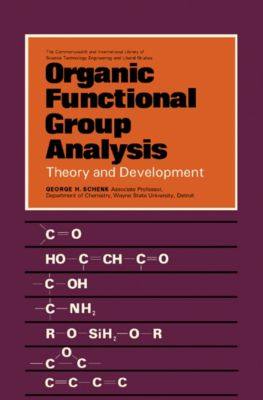 Organic Functional Group Analysis, George H. Schenk