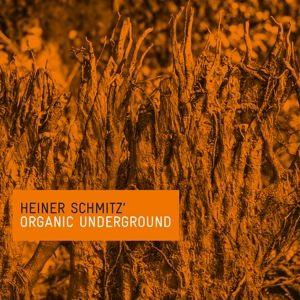 Organic Underground (Special Edition), Heiner Schmitz, Organic Underground