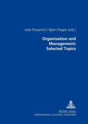 Organisation and Management: Selected Topics