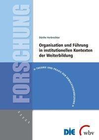Organisation und Führung in institutionellen Kontexten der Weiterbildung - Dörthe Herbrechter pdf epub