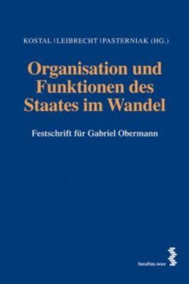 Organisation und Funktionen des Staates im Wandel, Thomas Kostal, Markus Leibrecht, Angelika Pasterniak