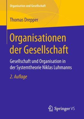 Organisation und Gesellschaft: Organisationen der Gesellschaft, Thomas Drepper