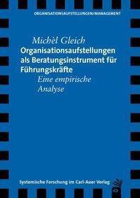Organisationsaufstellungen als Beratungsinstrument für Führungskräfte, Michel Gleich