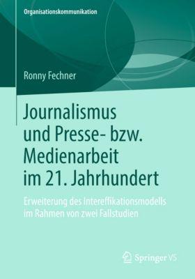 Organisationskommunikation: Journalismus und Presse- bzw. Medienarbeit im 21. Jahrhundert, Ronny Fechner