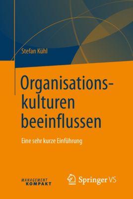 Organisationskulturen beeinflussen, Stefan Kühl