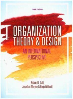 Organization Theory & Design, Jonathan Murphy, Hugh Willmott, Richard L. Daft