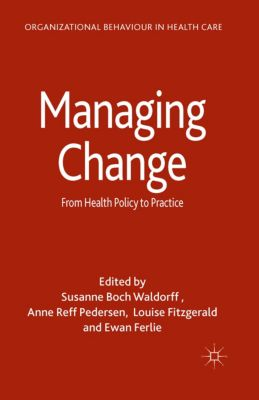 Organizational Behaviour in Health Care: Managing Change