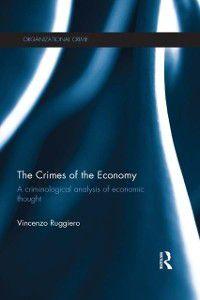 Organizational Crime: Crimes of the Economy, Vincenzo Ruggiero
